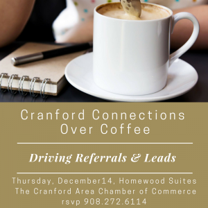 Cranford Connections Over Coffee – Driving Referrals and Leads @ Homewood Suites | Cranford | New Jersey | United States