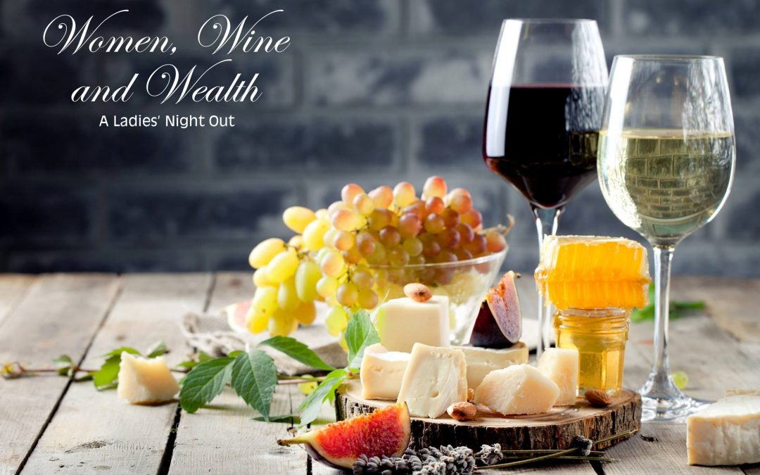 Women, Wine & Wealth, A Ladies Night Out