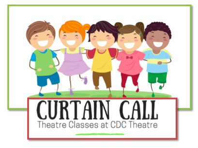 Curtain Call Theatre Classes at CDC Theatre