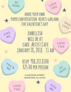Make Your Own Paper Conversation Hearts Garland for Valentine's Day Event @ Cake Artist Cafe and Embellish | Cranford | New Jersey | United States