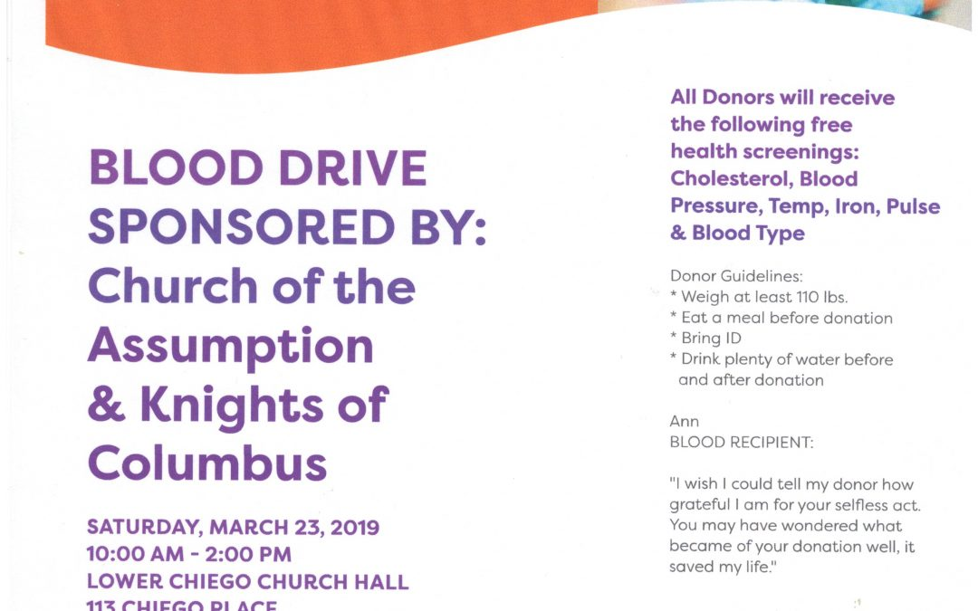 BLOOD DRIVE SPONSORED BY: Church of the Assumption & Knights of Columbus