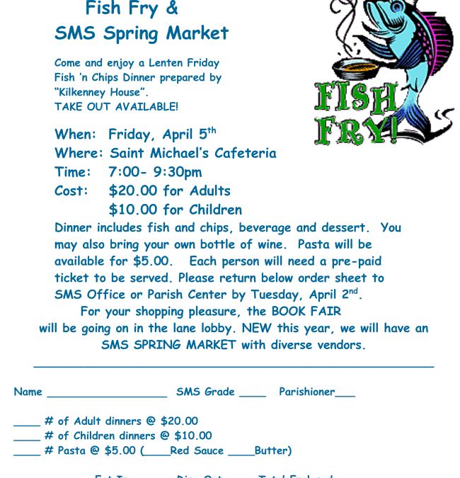 SMS SPRING MARKET and FISH FRY!