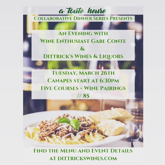 A Toute Heure and Dittrick's Wine Dinner – An Evening with Gabe Conte